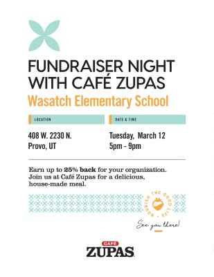 Fundraiser With Cafe Zupas Tuesday March 12 5 9 P M Wasatch